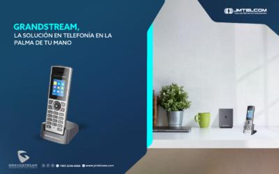 Grandstream, la solución en telefonía en la palma de tu mano